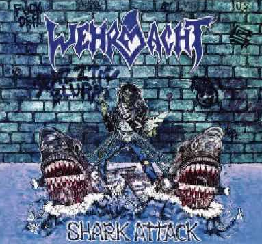 "WEHRMACHT (USA) ""Shark Attack"""