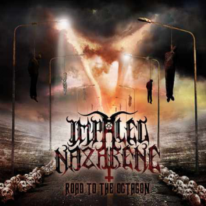 "IMPALED NAZARENE ""Road To The Octagon"""