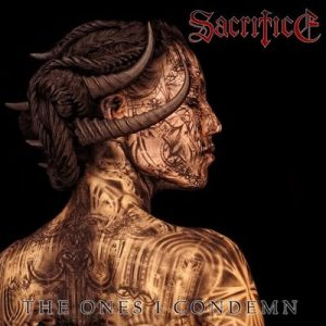 "SACRIFICE ""The Ones I Condemn"""