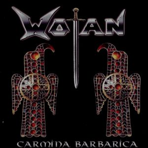 "WOTAN ""Carmina Barbarica"""
