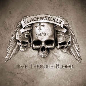 "PLACE OF SKULLS ""Love Through Blood"""