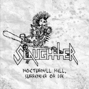 SLAUGHTER-Nocturnal-Hell-Surrender-Or-Die
