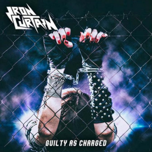 """IRON CURTAIN """"Guilty as Charged"""""""