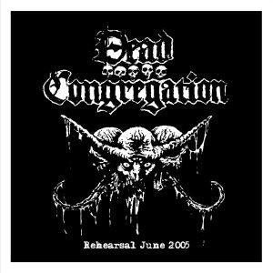 "DEAD CONGREGATION ""Rehearsal 2005"""