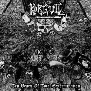"KÖRGULL THE EXTERMINATOR ""Ten Years Of Total Extermination"""