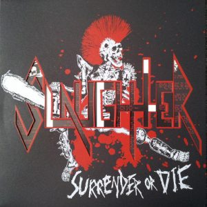 "SLAUGHTER ""Surrender or Die"" 12″ PICTURE DISC"