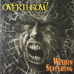 "OVERTHROW ""Within Suffering"" CD"