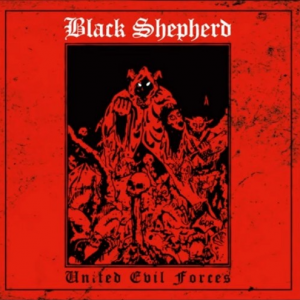 "BLACK SHEPHERD ""United Forces of Evil"" CD"