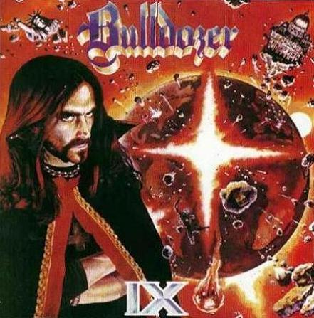 """BULLDOZER """"IX"""""""