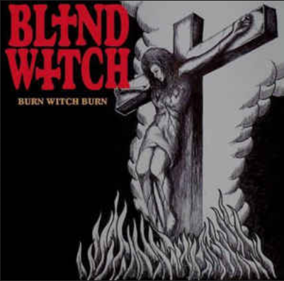 "BLIND WITCH (Ex- Sabbat) ""Burn the Witch"""