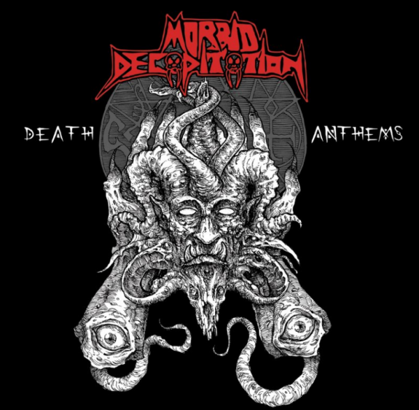 "MORBID DECAPITATION ""Death Anthems"""