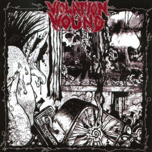 "VIOLATION WOUND (Chris Reifert) ""Violation wound"""