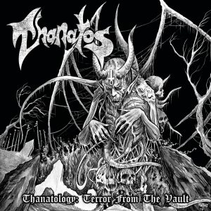 "THANATOS ""Thanatology: Terror from the Vault"""